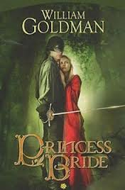 The Princess Bride, how this Fiction Vixen hasn't read this before is inconceivable!